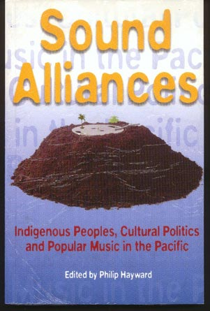 Image for Sound Alliances: Indigenous Peoples, Cultural Politics and Popular Music in the Pacific