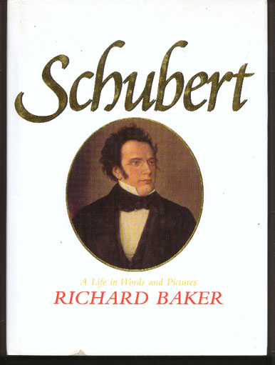 Image for Schubert. A Life in Words and Pictures