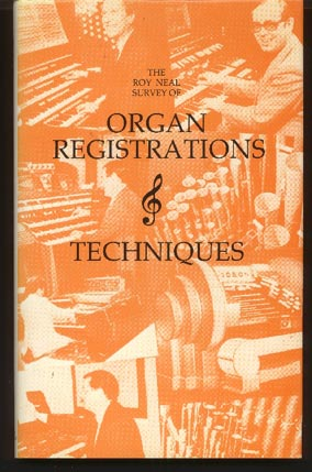 Image for The Roy Neal Survey of Organ Registrations and Techniques