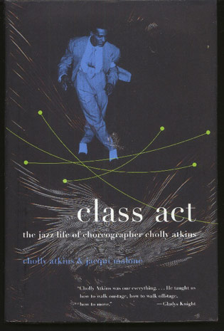 Image for Class Act: the Jazz Life of Choreographer Cholly Atkins