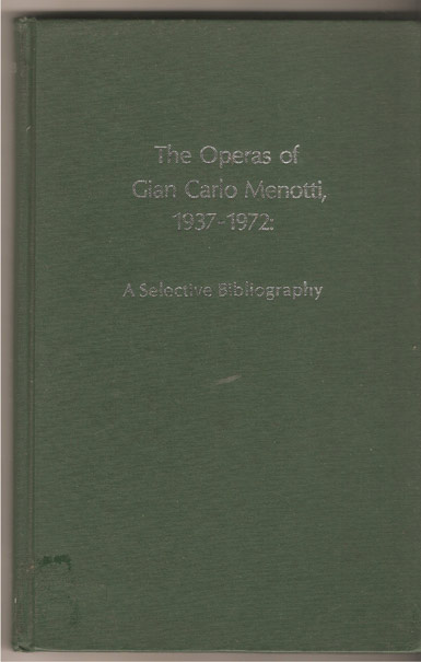 Image for The Operas of Gian Carlo Menotti, 1937-1972: a Selective Bibliography