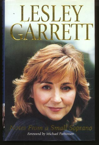 Image for Lesley Garrett. Notes from a Small Soprano