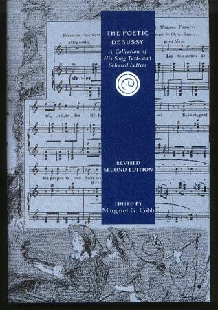 Image for The Poetic Debussy: a Collection of His Song Texts and Selected Letters