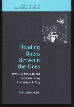 Image for Reading Opera between the Lines Orchestral Interludes and Cultural Meaning from Wagner to Berg
