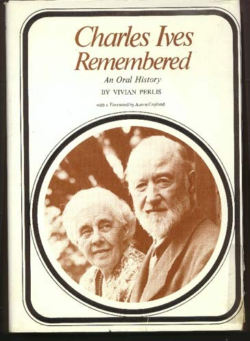 Image for Charles Ives Remembered: an Oral History