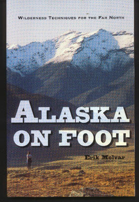 Image for Alaska on Foot: Wilderness Techniques for the Far North