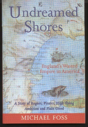 Image for Undreamed Shores: England's Wasted Empire in America