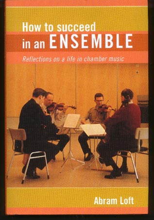 Image for How to Succeed in an Ensemble: Reflections on a Life in Chamber Music