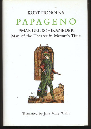 Image for Papageno: Emanuel Schikaneder - Man of the Theater in Mozart's Time