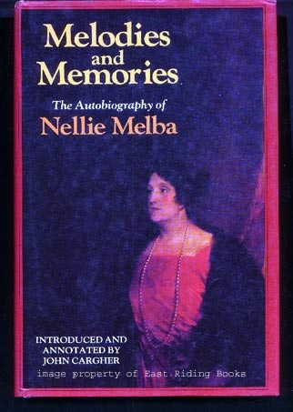 Image for Melodies and Memories. The Autobiography of Nellie Melba