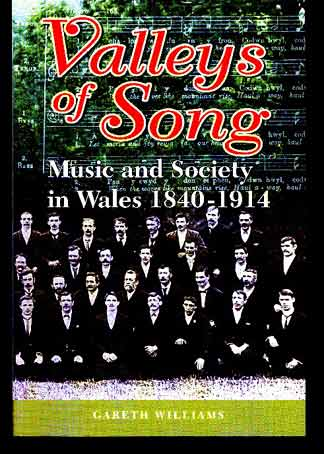 Image for Valleys of Song. Music and Society in Wales 1840-1914