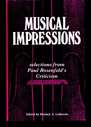 Image for Musical Impressions. Selections from Paul Rosenfeld's Criticism
