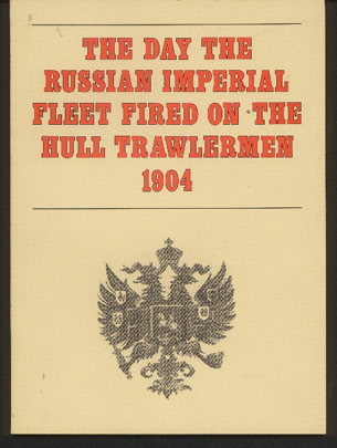 Image for The Day the Russian Imperial Fleet Fired on the Hull Trawlermen 1904
