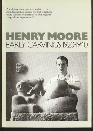 Image for Henry Moore Early Carvings 1920-1940. a Catalogue with Three Essays
