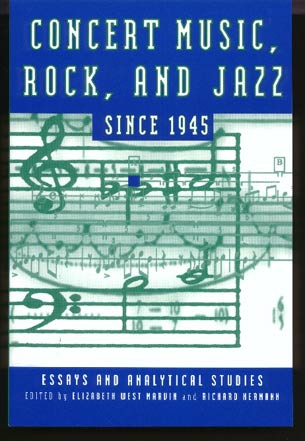Image for Concert Music, Rock, and Jazz Since 1945 Essays and Analytical Studies