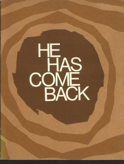 Image for He Has Come Back:  An Eastertide Mystery for Performance in Church by Choir, Actors and Congregation.