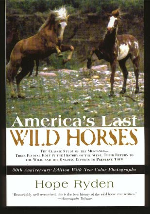 Image for America's Last Wild Horses.  The Classic Study of the Mustangs - Their Pivotal Role in the History of the West, Their Return to the Wild, and the Ongoing Efforts to Preserve Them.