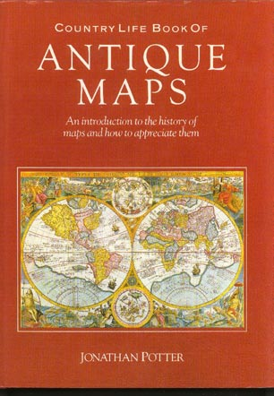Image for Country Life Book of Antique Maps.  An Introduction to the History of Maps and How to Appreciate Them
