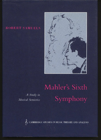Image for Mahler's Sixth Symphony - a Study in Musical Semiotics