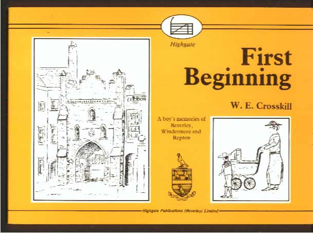Image for First Beginning. a Boy's Memories of Beverley, Windermere and Repton