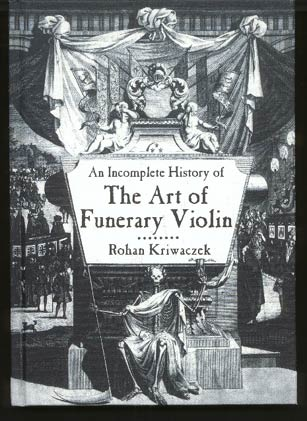 Image for An Incomplete History of the Art of Funerary Violin