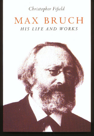 Image for Max Bruch. His Life and Works