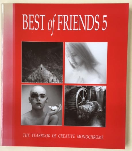 Image for Best of Friends. 5 The Yearbook of Creative Monochrome