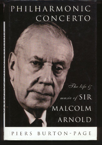 Image for Philharmonic Concerto. the Life and Music of Sir Malcolm Arnold