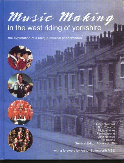 Image for Music Making in the West Riding of Yorkshire.  The Exploration of a Unique Musical Phenomenon